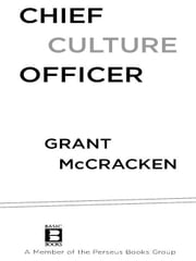 Chief Culture Officer - How to Create a Living, Breathing Corporation ebook by Grant McCracken