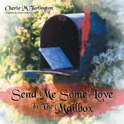 Send Me Some Love In The Mailbox ebook by Cherie M Turlington