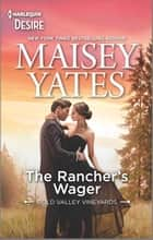 The Rancher's Wager - An Enemies to Lovers Western romance ebook by