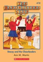 The Baby-Sitters Club #70: Stacey and the Cheerleaders ebook by Ann M. Martin