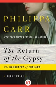 The Return of the Gypsy ebook by Philippa Carr