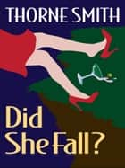 Did She Fall ebook by Thorne Smith