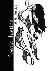 Poetic Justice ebook by A.A. Justice