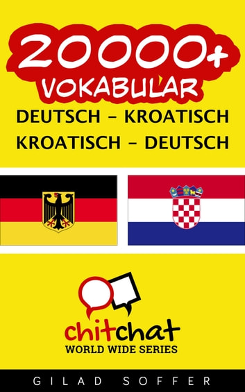20000+ Vokabular Deutsch - Kroatisch ebook by Gilad Soffer