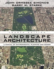 Landscape Architecture, Fourth Edition ebook by Simonds, John Ormsbee