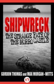 Shipwreck - The Strange Fate of the Morro Castle ebook by Gordon Thomas,Max Morgan-Witts