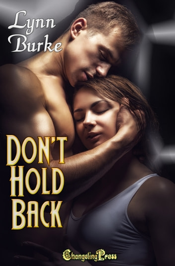 Don't Hold Back ebook by Lynn Burke