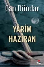Yarim Haziran ebook by Can Dündar