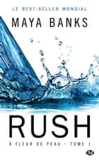 Rush - À fleur de peau, T1 eBook by Maya Banks, Laurence Boischot