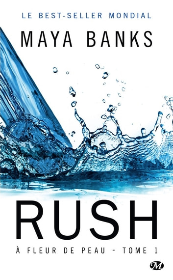 Rush - À fleur de peau, T1 ebook by Maya Banks