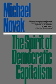 The Spirit of Democratic Capitalism ebook by Michael Novak
