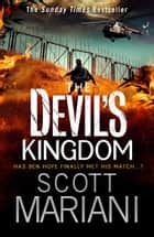 The Devil's Kingdom: Part 2 of the best action adventure thriller you'll read this year! (Ben Hope, Book 14) ebook by Scott Mariani