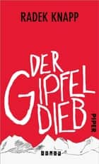 Der Gipfeldieb - Roman ebook by Radek Knapp