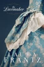The Lacemaker ebook by Laura Frantz