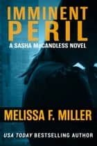 Imminent Peril - Sasha McCandless No. 10 ebook by Melissa F. Miller