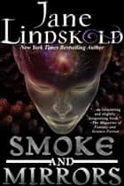 Smoke and Mirrors ebook by Jane Lindskold