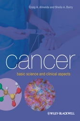 Cancer - Basic Science and Clinical Aspects ebook by Craig A. Almeida,Sheila A. Barry