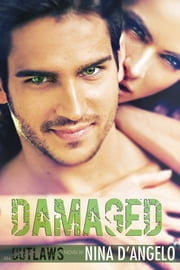 Outlaws 01: Damaged ebook by Nina D'Angelo
