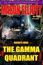 The Gamma Quadrant ebook by Mason Elliott