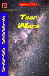 Tsar Wars: Agents of ISIS, Book 1 ebook by Stephen Goldin