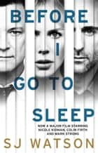 Before I Go To Sleep ebook by S J Watson