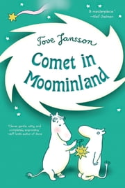 Comet in Moominland - Can Moomintroll save his beloved valley? ebook by Tove Jansson,Tove Jansson,Elizabeth Portch