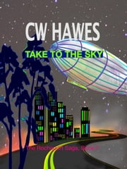 Take to the Sky - The Rocheport Saga, #7 ebook by CW Hawes
