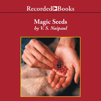 Magic Seeds audiobook by V.S. Naipaul