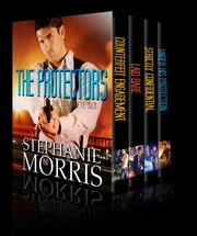 The Protectors: The Complete series (Box set) ebook by Stephanie Morris