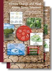 Climate Change and Plant Abiotic Stress Tolerance ebook by Narendra Tuteja,Sarvajeet S. Gill