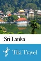 Sri Lanka Travel Guide - Tiki Travel eBook by Tiki Travel