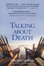 Talking About Death ebook by Virginia Morris