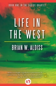 Life in the West ebook by Brian W. Aldiss