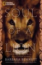 Soul of a Lion ebook by Barbara Bennett,Marieta van der Merwe