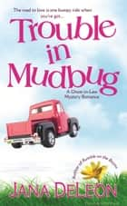 Trouble in Mudbug ebook by Jana DeLeon