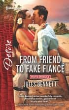 From Friend to Fake Fiancé ebook by Jules Bennett
