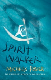 Spirit Walker - Book 2 from the bestselling author of Wolf Brother ebook by Michelle Paver