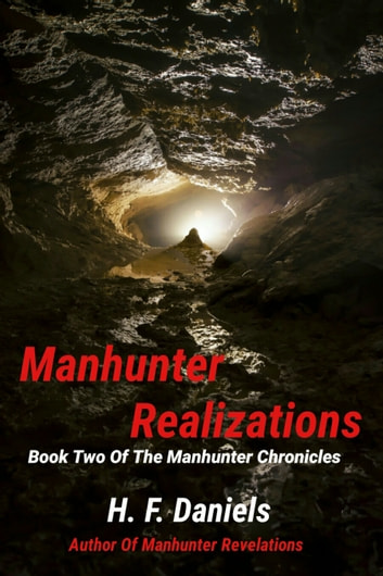 Manhunter Realizations (Book Two Of The Manhunter Chronicles) ebook by H. F. Daniels