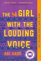 The Girl with the Louding Voice - A Novel ebook by Abi Daré