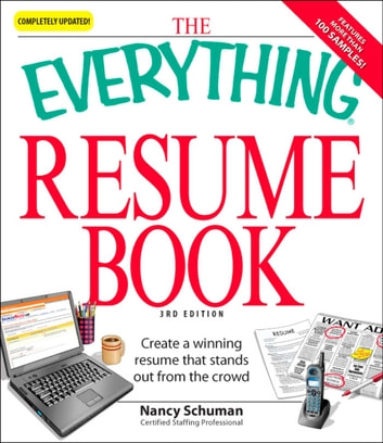 The Everything Resume Book - Create a winning resume that stands out from the crowd ebook by Nancy Schuman