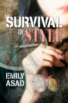 Survival in Style ebook by Emily Asad
