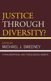 Justice Through Diversity? - A Philosophical and Theological Debate ebook by