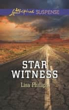 Star Witness ebook by Lisa Phillips