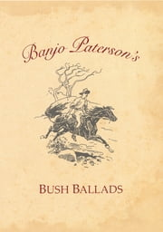 Banjo Paterson's Bush Ballads ebook by Banjo Paterson