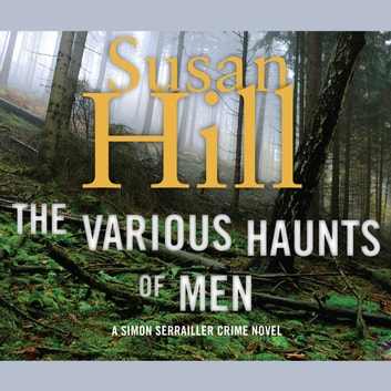 The Various Haunts Of Men Audiobook By Susan Hill 9781609982553