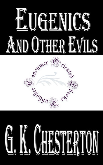 Eugenics and Other Evils eBook by G. K. Chesterton