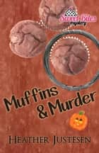 Muffins & Murder ebook by Heather Justesen