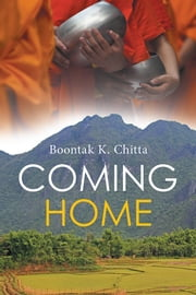 Coming Home ebook by Boontak K. Chitta