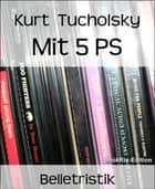 Mit 5 PS ebook by Kurt Tucholsky