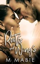 Roots and Wings - City Limits, #1 ebook by M. Mabie